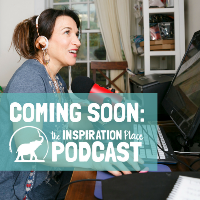 Coming Attractions: The Inspiration Place Podcast