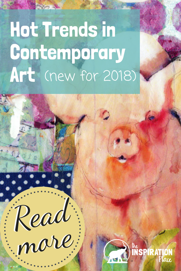 art trends | art news | Hot Trends in Contemporary Art (New for 2018) → https://blog.schulmanart.com/2018/05/hot-trends-in-contemporary-art-new-for-2018/